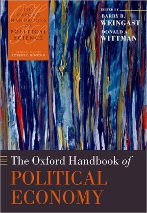 The Oxford Handbook of Political Economy - Barry R. Weingast, Donald A. Wittman