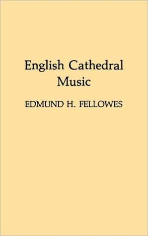 English Cathedral Music - Edmund Horace Fellowes, Jack Allan Westrup
