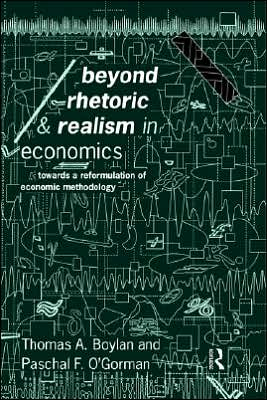 Beyond Rhetoric And Realism In Economics - Thomas Boylan, Paschal O'Gorman