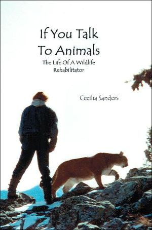 If You Talk to Animals: The Life of a Wildlife Rehabilitator