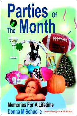 Parties of the Month: Memories for a Lifetime - Donna M. Schuelie