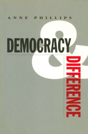 Democracy and Difference - Anne Phillips