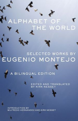 Alphabet of the World: Selected Works by Eugenio Montejo - Kirk Nesset