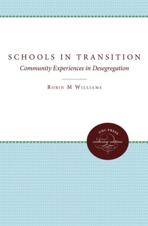 Schools in Transition: Community Experiences in Desegregation - Robin M. Williams, Margaret W. Ryan