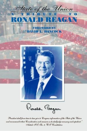 The State Of The Union: A Tribute To Ronald Reagan - David L Hancock