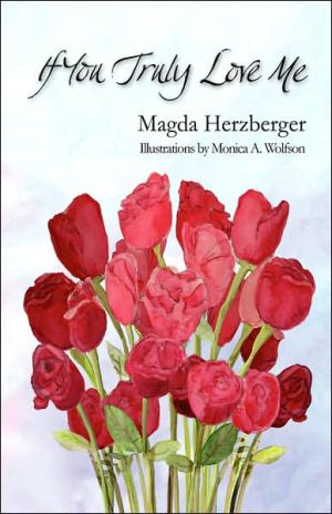 If You Truly Love Me - Magda Herzberger, Monica A. Wolfson (Illustrator)