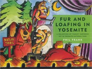 Fur and Loafing in Yosemite: A Collection of Farley Cartoons Set in Yosemite National Park