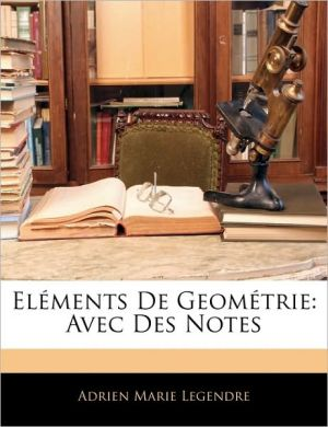 Elements De Geometrie - Adrien Marie Legendre