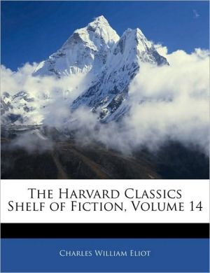 The Harvard Classics Shelf Of Fiction, Volume 14