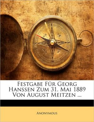 Festgabe Fa'R Georg Hanssen Zum 31. Mai 1889 Von August Meitzen. - Anonymous