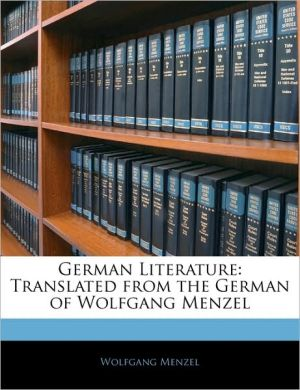 German Literature: Translated from the German of Wolfgang Menzel - Wolfgang Menzel