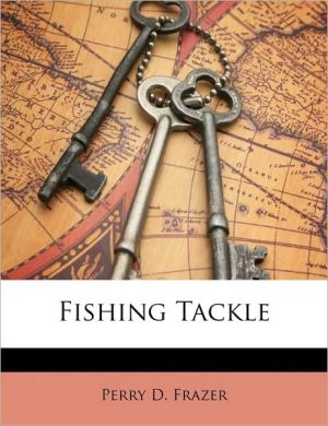 Fishing Tackle - Perry D. Frazer