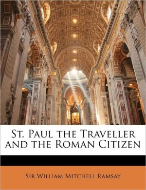 St. Paul the Traveller and the Roman Citizen - William Mitchell Ramsay