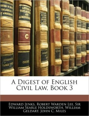 A Digest of English Civil Law, Book 3 - Edward Jenks, William Searle Holdsworth, Robert Warden Lee