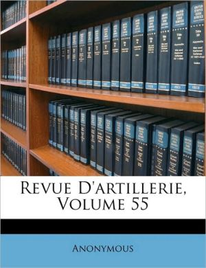 Revue D'artillerie, Volume 55 - Anonymous