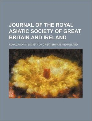 Journal Of The Royal Asiatic Society Of Great Britain And Ireland - Royal Asiatic Society Of Ireland