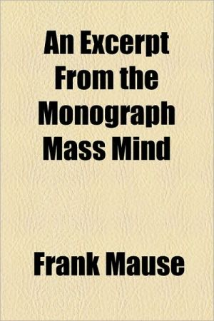 An Excerpt from the Monograph Mass Mind - Frank Mause