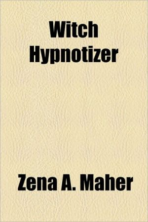 Witch Hypnotizer - Zena A. Maher