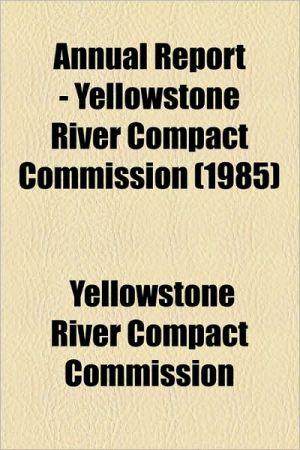 Annual Report - Yellowstone River Compact Commission (1985) - Yellowstone River Compact Commission
