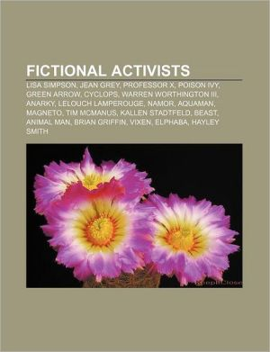 Fictional activists: Lisa Simpson, Jean Grey, Professor X, Poison Ivy, Green Arrow, Cyclops, Warren Worthington III, Anarky, Lelouch Lamperouge - Source: Wikipedia