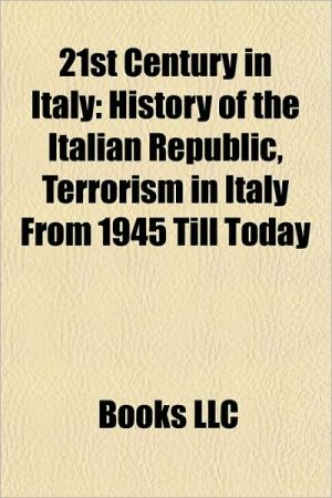 21st century in Italy: 21st-century Rome, Contemporary Italian history, World War II, Victor Emmanuel II of Italy, Propaganda Due - Source: Wikipedia