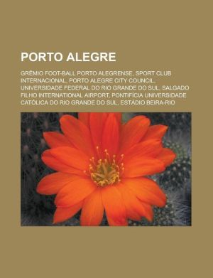 Porto Alegre: Gr mio Foot-Ball Porto Alegrense, Sport Club Internacional, Porto Alegre City Council, Universidade Federal do Rio Grande do Sul, Salgado Filho International Airport, Pontif cia Universidade Cat lica do Rio Grande do Sul