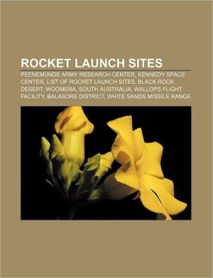 Rocket launch sites: Peenem nde Army Research Center, Kennedy Space Center, List of rocket launch sites, Black Rock Desert, Woomera - Source: Wikipedia