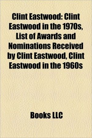 Clint Eastwood: Clint Eastwood in the 1970s, List of awards and nominations received by Clint Eastwood, Clint Eastwood in the 1960s