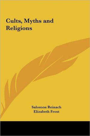 Cults, Myths And Religions - Salomon Reinach, Elizabeth Frost