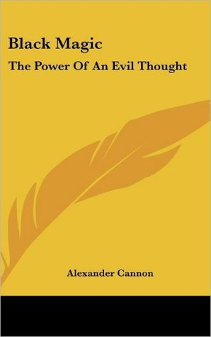Black Magic: The Power Of An Evil Thought