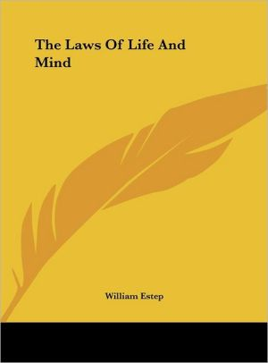 The Laws Of Life And Mind - William Estep