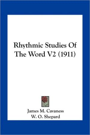 Rhythmic Studies Of The Word V2 (1911) - James M. Cavaness, W.O. Shepard (Introduction)