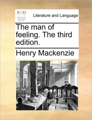 The man of feeling. The third edition. - Henry Mackenzie