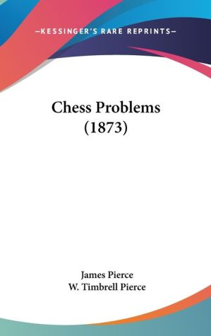 Chess Problems (1873) - James Pierce