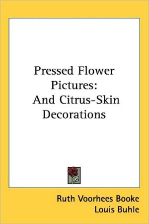 Pressed Flower Pictures: And Citrus-Skin Decorations