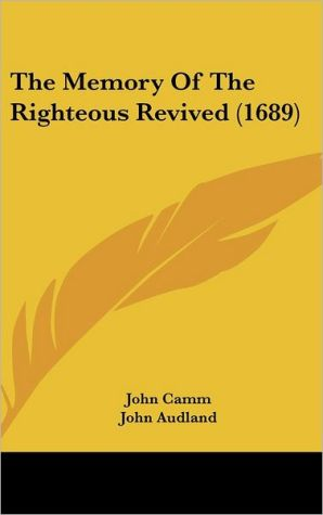 The Memory of the Righteous Revived (1689)