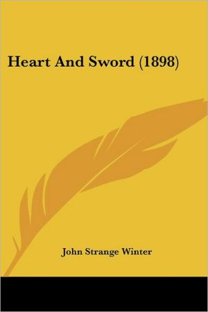 Heart And Sword (1898) - John Strange Winter