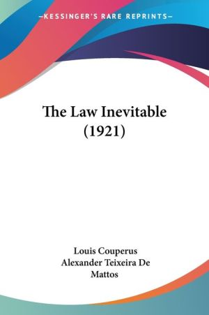 The Law Inevitable (1921) - Louis Couperus, Alexander Teixeira De Mattos (Translator)