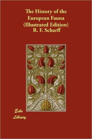 The History Of The European Fauna (Illustrated Edition) - R.F. Scharff
