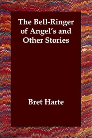 The Bell-Ringer of Angel's and Other Stories