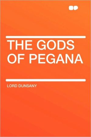 The Gods Of Pegana - Lord Dunsany