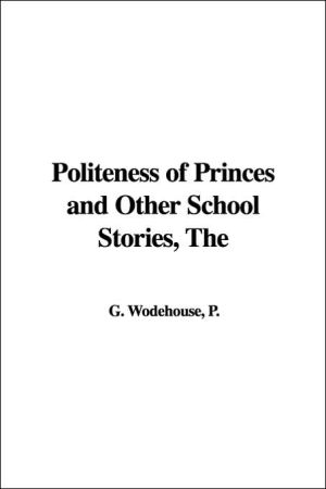 The Politeness of Princes and Other School Stories