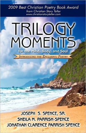 Trilogy Moments For The Mind, Body, And Soul