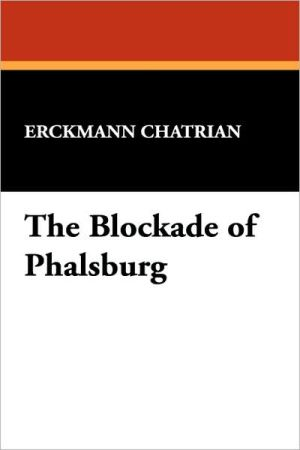 The Blockade of Phalsburg - Erckmann Chatrian