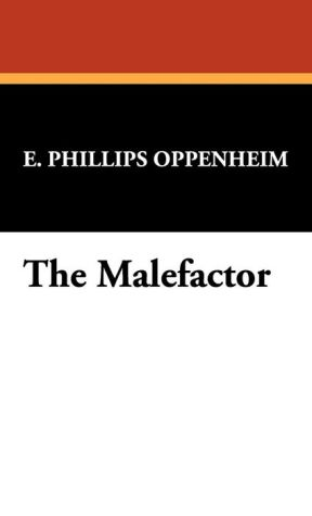 The Malefactor - E. Phillips Oppenheim