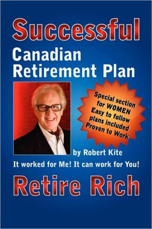 Robert Kite's Successful the Canadian Retirement Plan