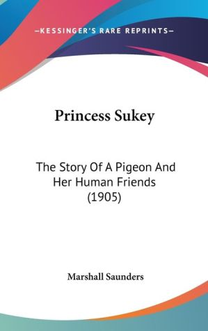 Princess Sukey: The Story of A Pigeon and Her Human Friends (1905)