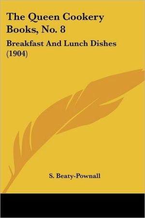 The Queen Cookery Books, No. 8: Breakfast and Lunch Dishes (1904)