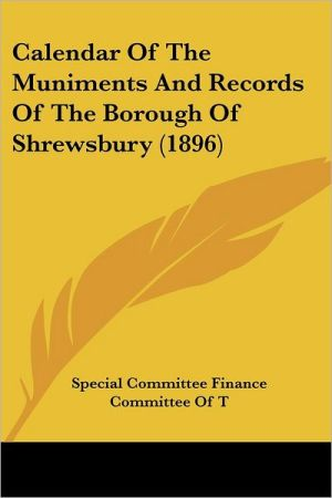Calendar of the Muniments and Records of the Borough of Shrewsbury (1896)