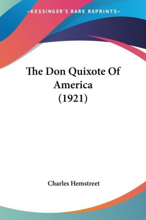 The Don Quixote of America (1921) - Charles Hemstreet